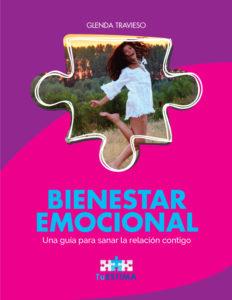 Bienestar Emocional - Una guía para sanar la relación contigo