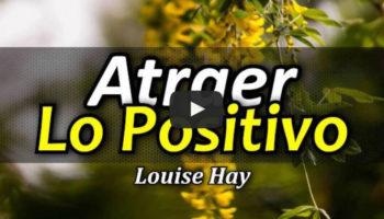como atraer lo positivo
