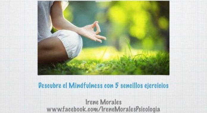 Descubre el mindfulness con 5 sencillos ejercicios – Psicóloga Irene Morales-Tuestima-Videos